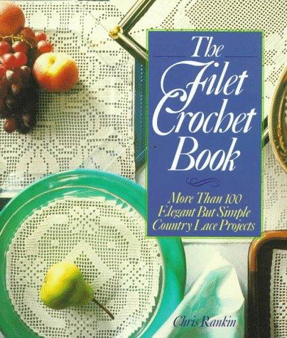 9780806958231: The Filet Crochet Book