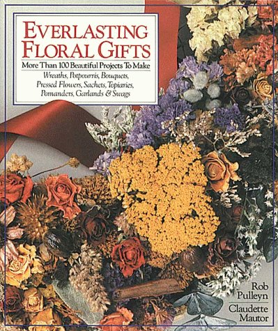 9780806958279: Everlasting Floral Gifts: More Than 100 Beautiful Projects To Make