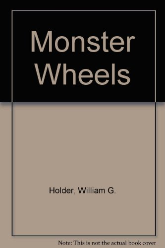 Monster Wheels (0806958448) by Bill Holder; Harry Dunn