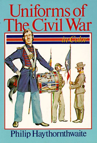 9780806958460: Uniforms of the Civil War: In Color