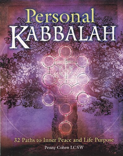 Personal Kabbalah: 32 Paths to Inner Peace and Life Purpose: Cohen, Penny