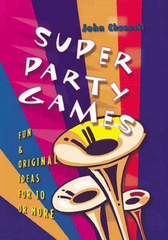 9780806959153: Super Party Games: Fun & Original Ideas for 10 or More