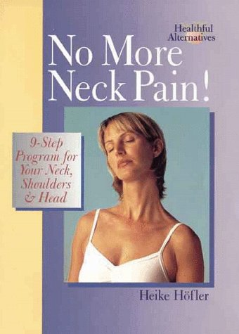 9780806959375: No More Neck Pain!: 9-Step Program for Your Neck, Shoulders & Head