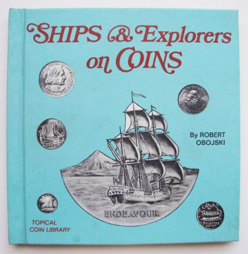 Ships & explorers on coins (Topical coin library) (0806960248) by Robert Obojski