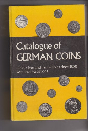 9780806960289: Catalogue of German coins; Gold, silver and minor coins since 1800, with their valuations,