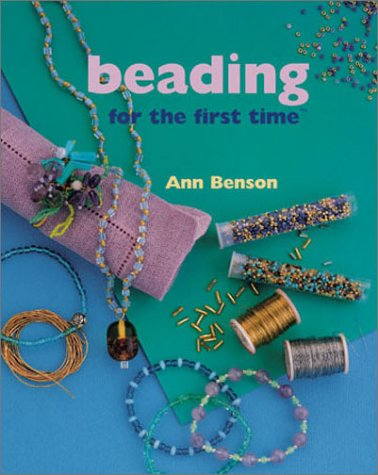 Beading for the first time® (0806960981) by Benson, Ann
