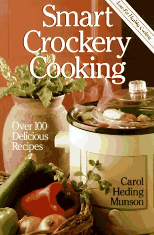 9780806961064: Smart Crockery Cooking: Over 100 Delicious Recipes