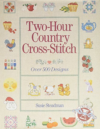 9780806961248: Two-Hour Country Cross-Stitch: Over 500 Designs