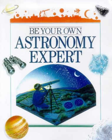 9780806961316: Be Your Own Astronomy Expert