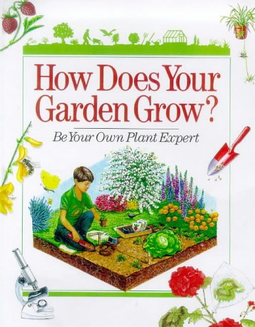 How Does Your Garden Grow?: Be Your Own Plant Expert: Dominique Joly