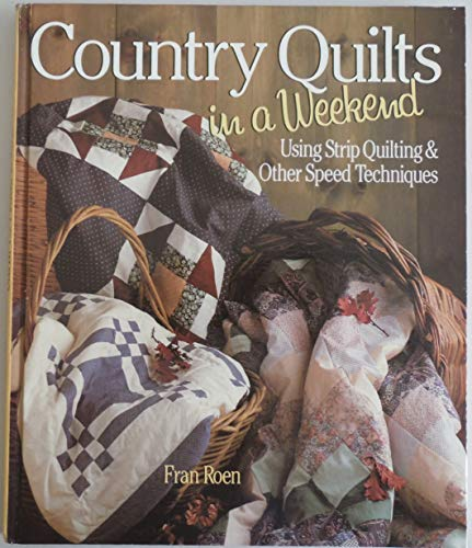 9780806961378: Country Quilts in a Weekend: Using Strip Quilting & Other Speed Techniques