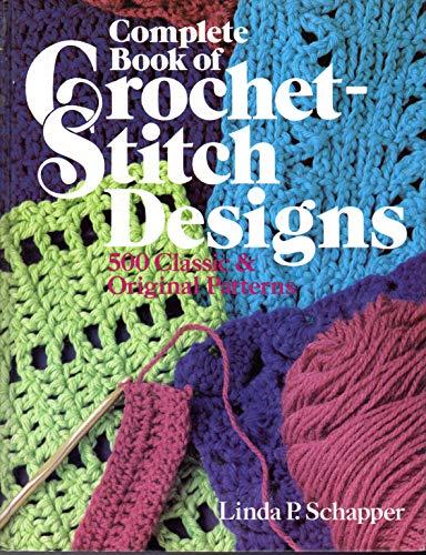 9780806962221: Complete Book of Crochet-Stitch Designs: 500 Classic & Original Patterns