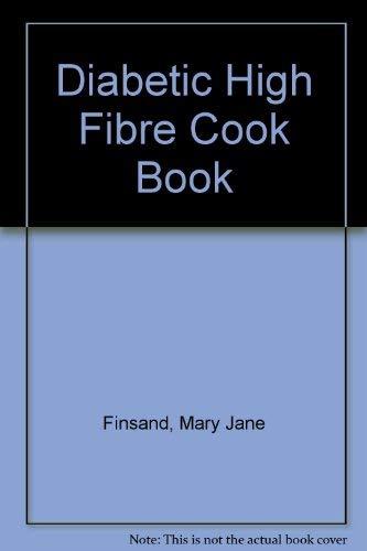 Diabetic High Fiber Cookbook: Finsand, Mary Jane