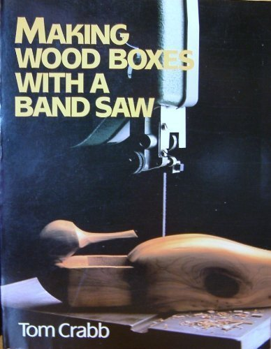 Making Wood Boxes With a Band Saw: Tom Crabb