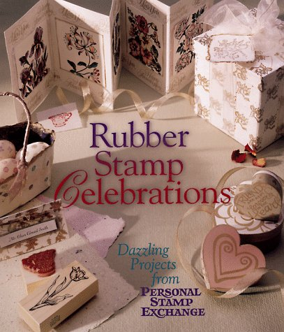 9780806962511: Rubber Stamp Celebrations: Dazzling Projects from Personal Stamp Exchange