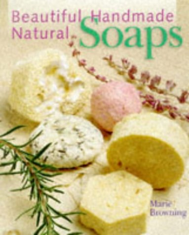 9780806962658: Beautiful Handmade Natural Soaps: Practical Ways to Make Hand-Milled Soap and Bath Essentials (Included -- Charming Ways to Wrap, Label, & Present Your Creations as Gifts)