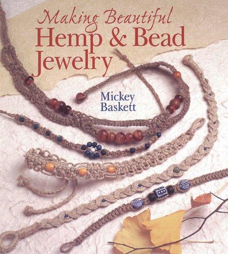 Making Beautiful Hemp & Bead Jewelry (Jewelry Crafts): Baskett, Mickey