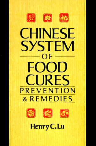 Chinese System Of Food Cures: Prevention & Remedies: Lu, Henry C.