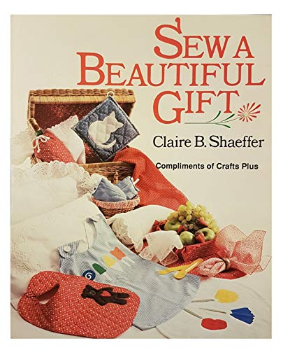 Sew a Beautiful Gift (080696314X) by Shaeffer, Claire B.