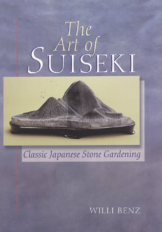 9780806963150: The Art of Suiseki: Classic Japanese Stone Gardening