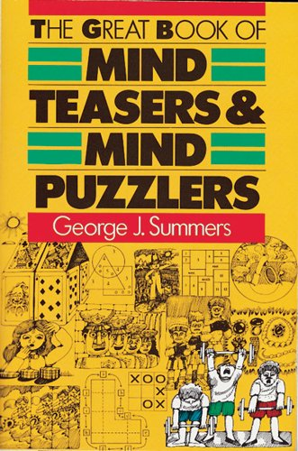 THE GREAT BOOK OF MIND TEASERS & MIND PUZZLERS: Summers, George J.