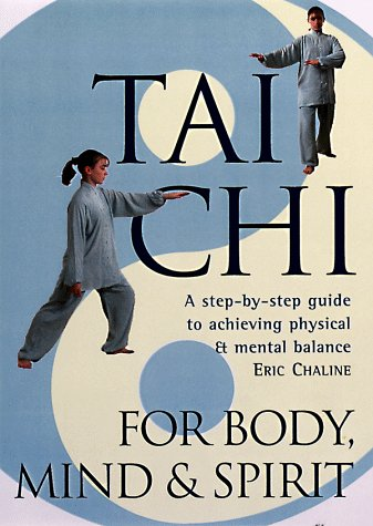 9780806963211: Tai Chi For Body, Mind & Spirit: A Step-by-Step Guide to Achieving Physical & Mental Balance