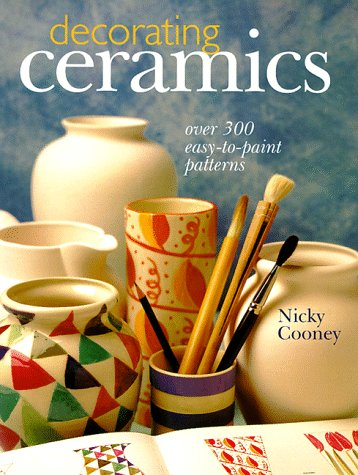 Decorating Ceramics: Over 300 Easy-to-Paint Patterns: Cooney, Nicky