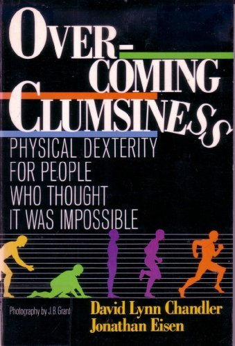 9780806963488: Overcoming Clumsiness: Physical Dexterity for People Who Thought It Was Impossible