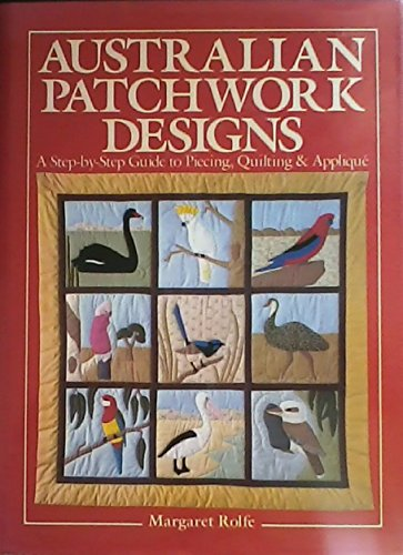 9780806963563: Australian Patchwork Designs: A Step-By-Step Guide to Piecing, Quilting and Applique