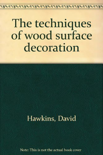 9780806963969: The techniques of wood surface decoration