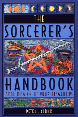 9780806964218: Sorcerer's Handbook: Real Magic at Your Fingertips