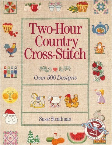 9780806964997: Two-Hour Country Cross-Stitch: Over 500 Designs
