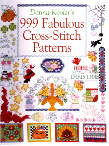 Donna Kooler's 999 Fabulous Cross-Stitch Patterns (0806965355) by Donna Kooler