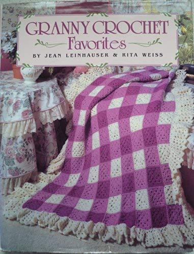Granny Crochet Favorites: Leinhauser, Jean, Weiss,