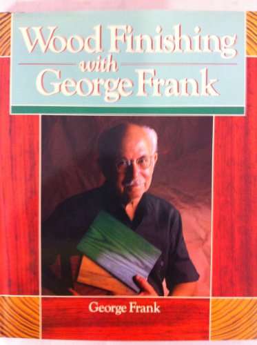 9780806965628: Wood Finishing with George Frank