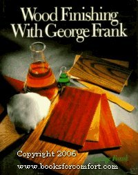 9780806965635: Wood Finishing With George Frank