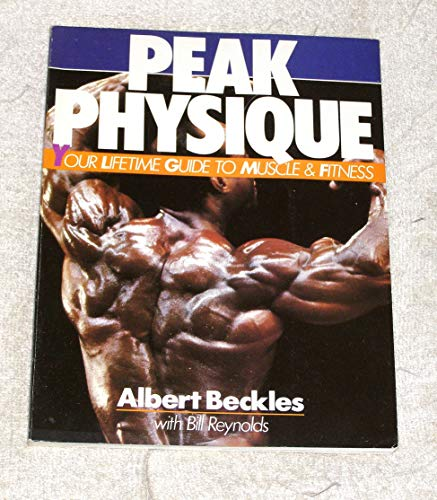 9780806965741: Peak Physique: Your Lifetime Guide to Muscle and Fitness