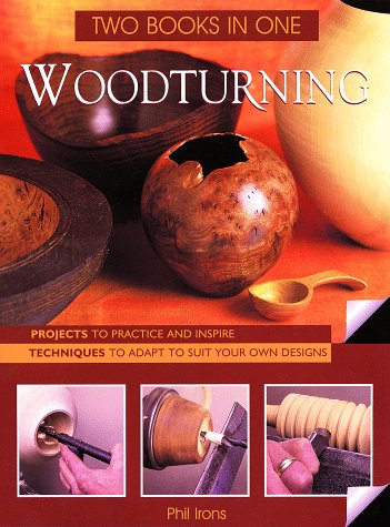 9780806965833: Woodturning, Two Books in One- Projects To Practice and Inspire / Techniques to Adapt to Suit Your Own Designs
