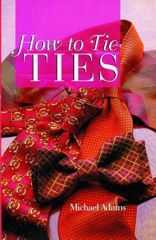 9780806965918: How To Tie Ties