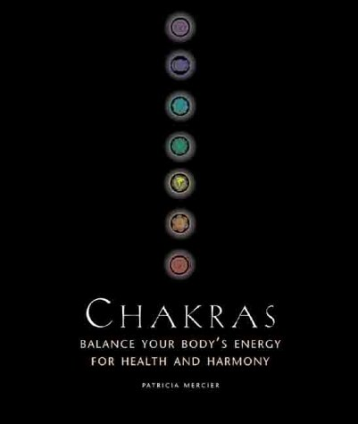 9780806966113: Chakras, Balance Your Body's Energy for Health and Harmony: Mercier, Patricia
