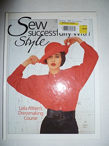 9780806966564: Sew Successfully With Style: Leila Aitken's Dressmaking Course