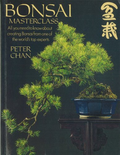 9780806967639: Bonsai Masterclass/All You Need to Know About Creating Bonsai from One of the World's Top Experts