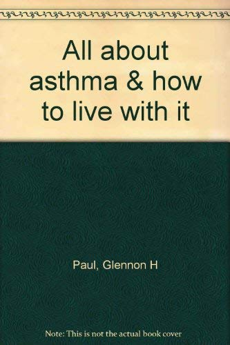 All about asthma & how to live with it: Glennon H Paul