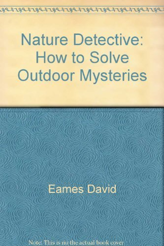 Nature Detective: How to Solve Outdoor Mysteries: Docekal, Eileen M.