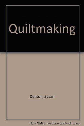 Quiltmaking: Susan Denton