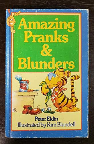 Amazing Pranks and Blunders: Peter Eldin
