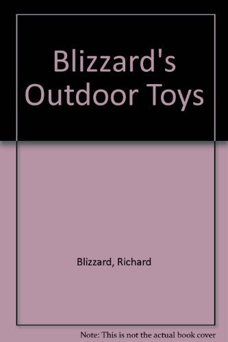 Blizzard's Outdoor Toys (9780806969039) by Richard Blizzard