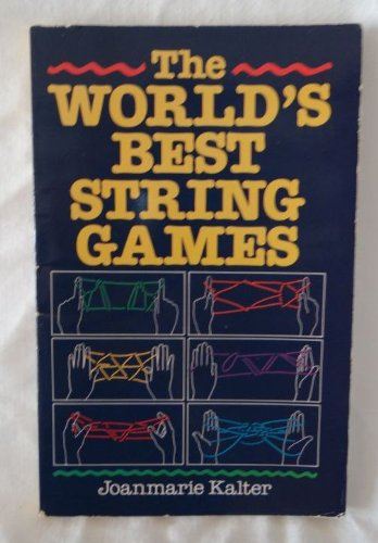 The World's Best String Games: Kalter, Joanmarie