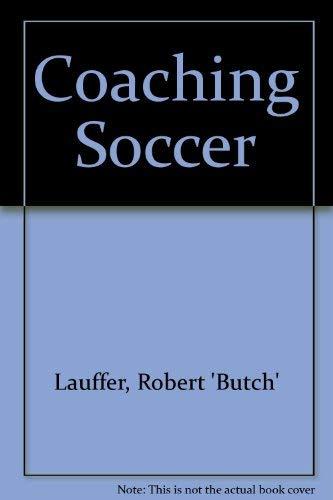 Coaching Soccer: Lauffer, Robert