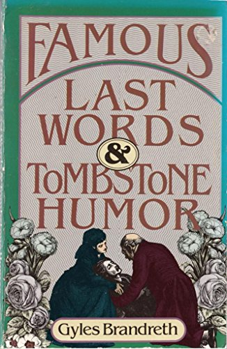 Famous Last Words and Tombstone Humor: Gyles Brandreth